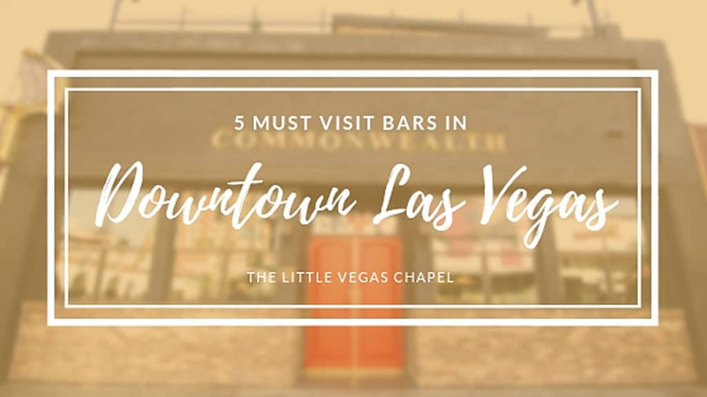 5 Must Visit Bars in Downtown Las Vegas
